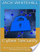 Cyber Security: Shocking Facts That You Need to Know About Internet Security