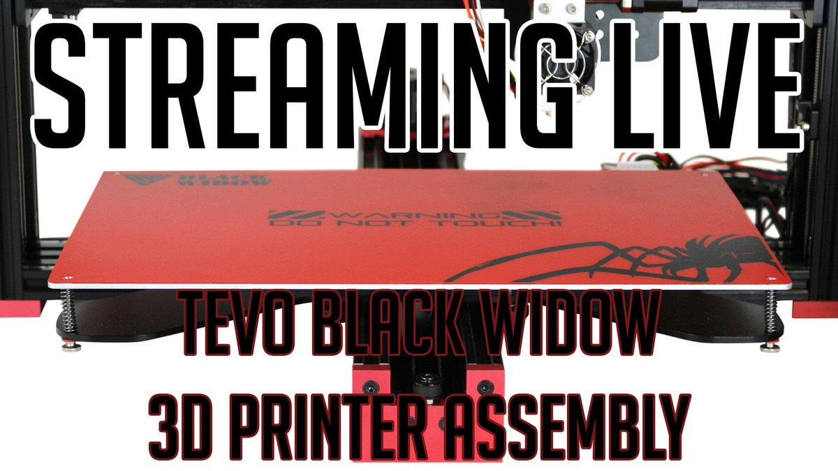 Streaming the assembly of my new TEVO Black Widow 3d printer....