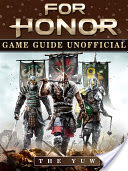 For Honor Game Guide Unofficial